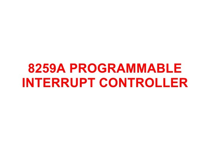 8259A PROGRAMMABLE INTERRUPT CONTROLLER