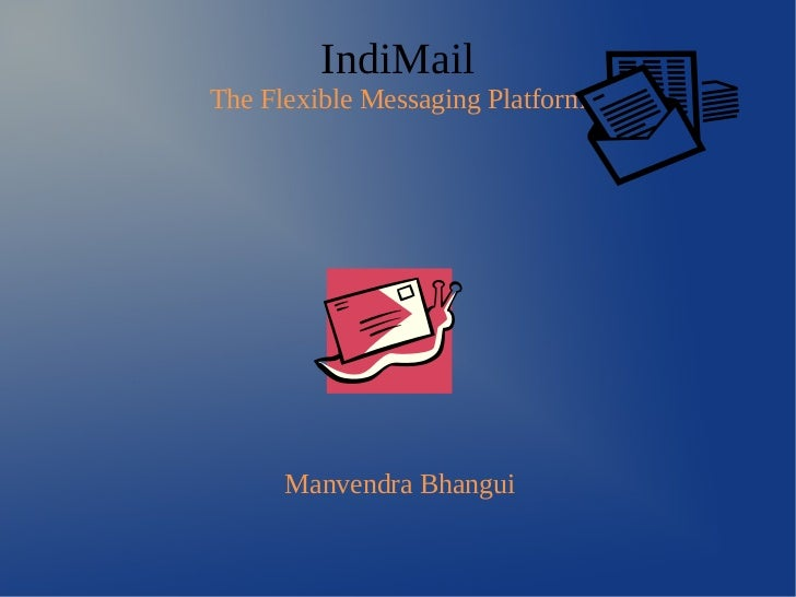 IndiMail - The Flexible Messaging Platform