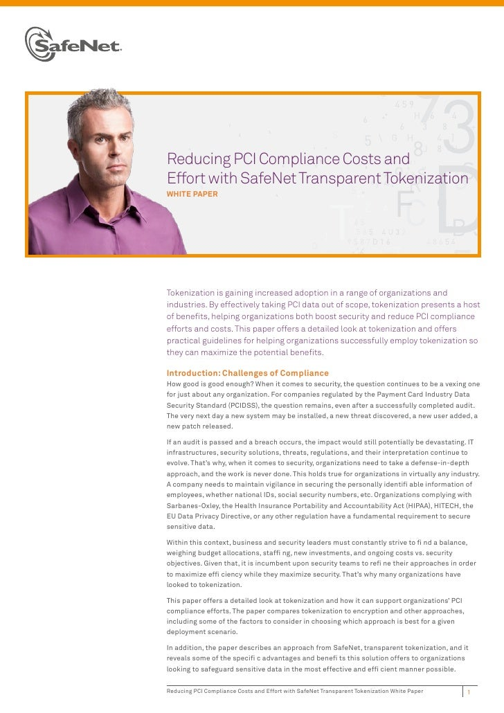 Reducing PCI Compliance Costs andEffort with SafeNet Transparent TokenizationWHITE PAPERTokenization is gaining increased ...