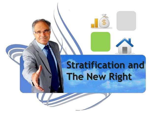 Stratification and The New Right