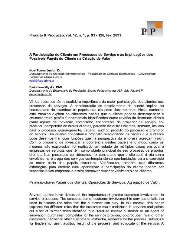Produto & Produção, vol. 12, n. 1, p. 91 - 120, fev. 2011 A Participação do Cliente em Processos de Serviço e as Implicaçõ...