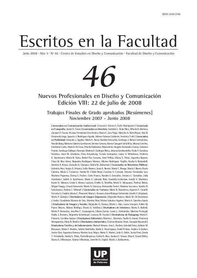Escritos en la FacultadJulio 2008 . Año 3 . Nº 46 . Centro de Estudios en Diseño y Comunicación . Facultad de Diseño y Com...