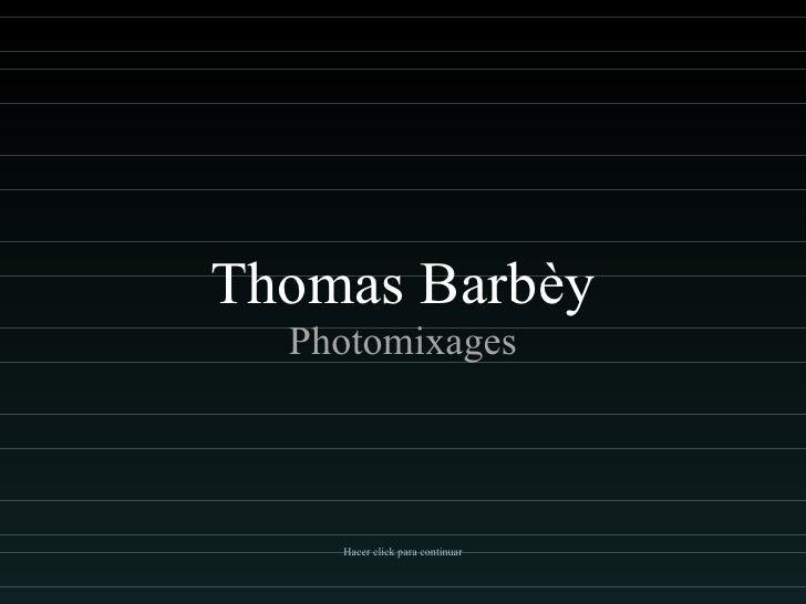 Thomas Barbèy Photomixages Hacer click para continuar