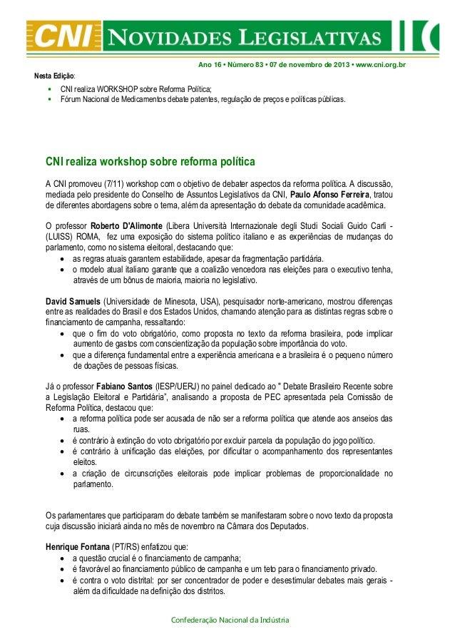 Ano 16 • Número 83 • 07 de novembro de 2013 • www.cni.org.br  Nesta Edição:    CNI realiza WORKSHOP sobre Reforma Políti...