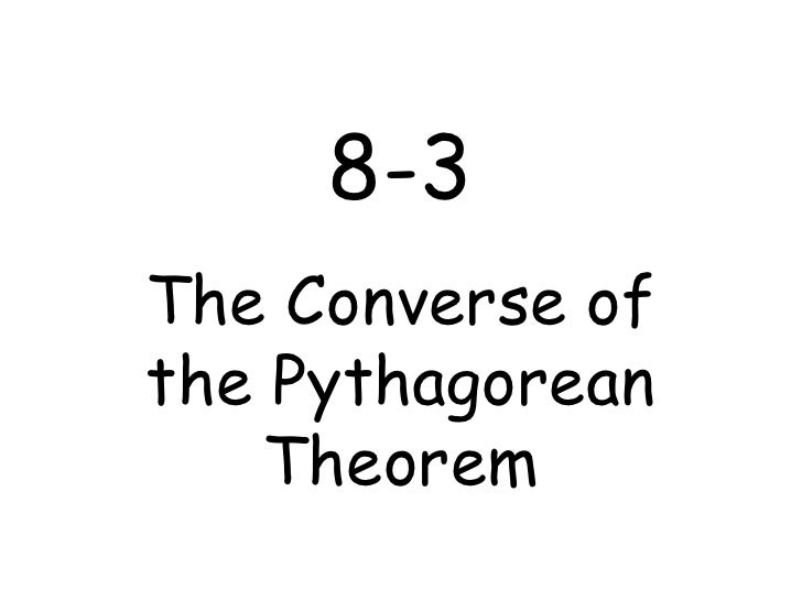 8-3 The Converse of the Pythagorean Theorem