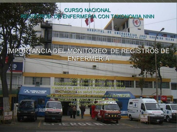 CURSO NACIONAL   REGISTROS DE ENFERMERIA CON TAXONOMIA NNNIMPORTANCIA DEL MONITOREO DE REGISTROS DE                ENFERME...