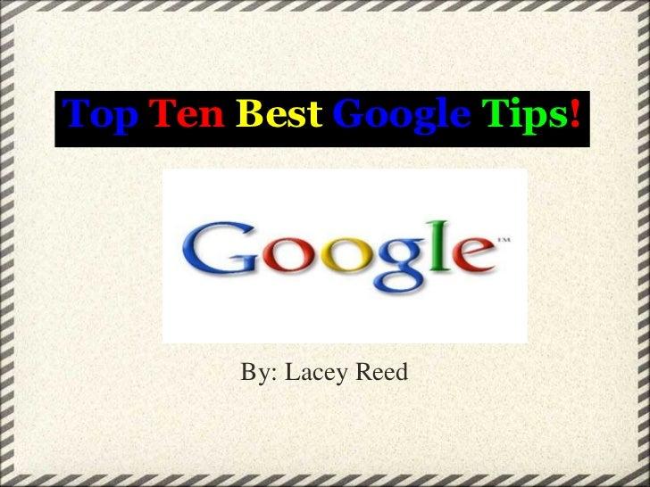 Top Ten Best Google Tips!
