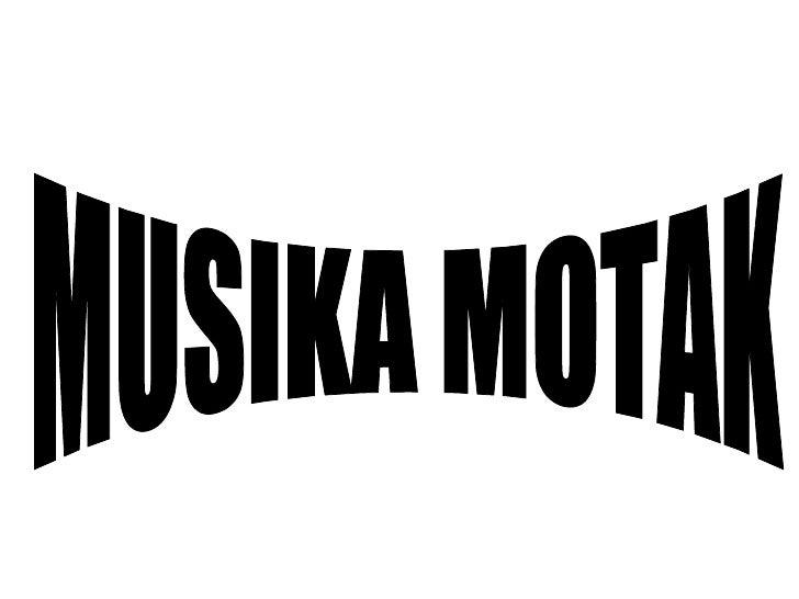 MUSIKA MOTAK