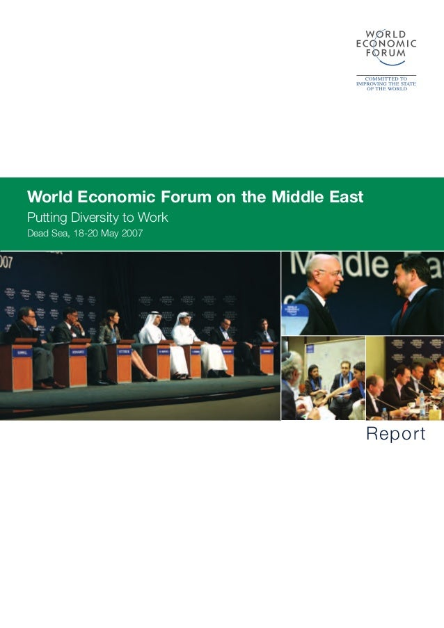 World Economic Forum on the Middle East Putting Diversity to Work Dead Sea, 18-20 May 2007 Report