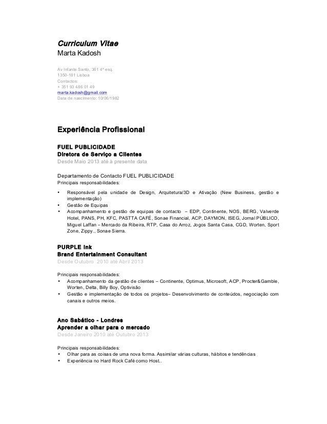 Curriculum Vitae Marta Kadosh Av Infante Santo, 361 4º esq. 1350-181 Lisboa Contactos: + 351 93 486 01 49 marta.kadosh@gma...