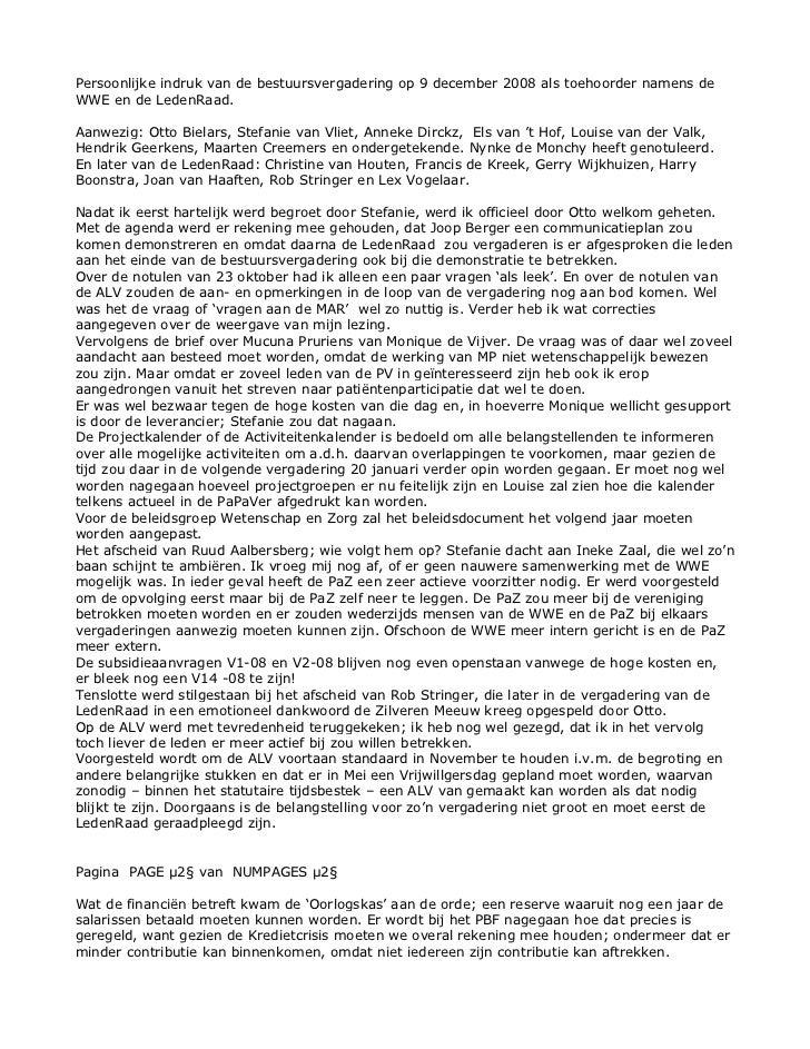 Persoonlijke indruk van de bestuursvergadering op 9 december 2008 als toehoorder namens deWWE en de LedenRaad.Aanwezig: Ot...