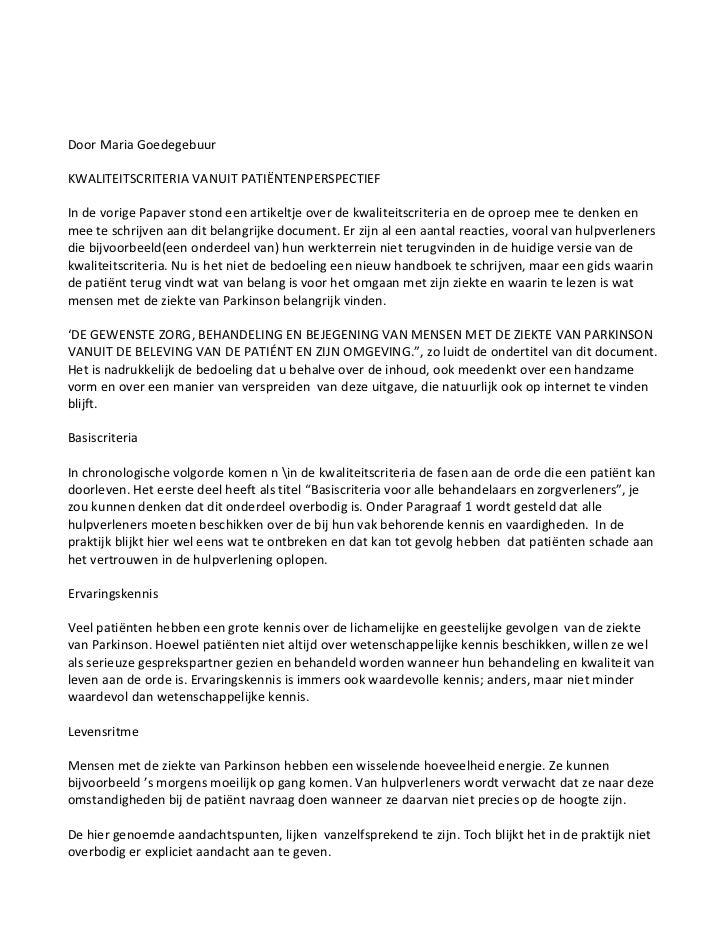 Door Maria GoedegebuurKWALITEITSCRITERIA VANUIT PATIËNTENPERSPECTIEFIn de vorige Papaver stond een artikeltje over de kwal...