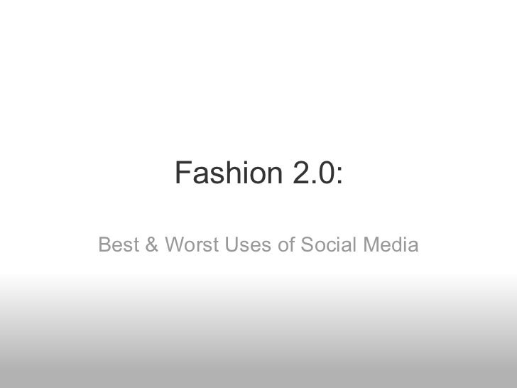 Fashion 2.0: Best & Worst Uses of Social Media
