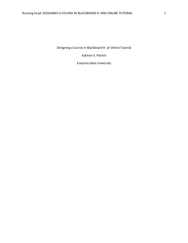 Designing a Course in Blackboard 9: an Online Tutorial<br />Kathryn E. Patrick<br />Emporia State University<br />Designin...