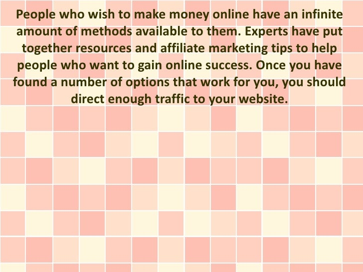 People who wish to make money online have an infinite amount of methods available to them. Experts have put  together reso...