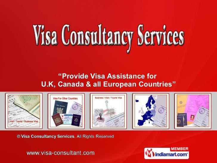 """ Provide Visa Assistance for  U.K, Canada & all European Countries"""