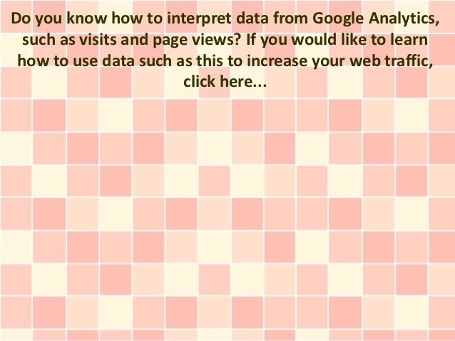 Google Analytics Tutorial - Site visitors, Visits, Page Views, Distinctive Page Views