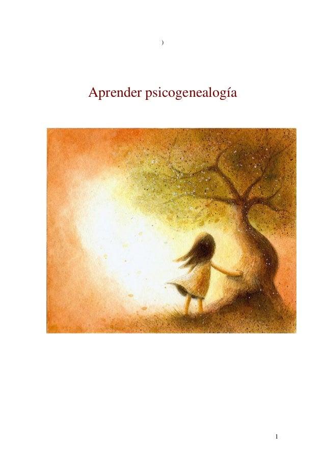 1 ) Aprender psicogenealogía
