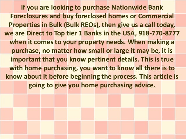 If you are looking to purchase Nationwide Bank Foreclosures and buy foreclosed homes or Commercial Properties in Bulk (Bul...