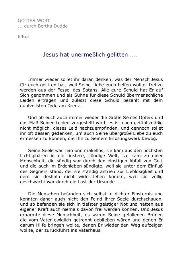 GOTTES WORT ... durch Bertha Dudde 8463 Jesus hat unermeßlich gelitten .... Immer wieder sollet ihr daran denken, was der ...
