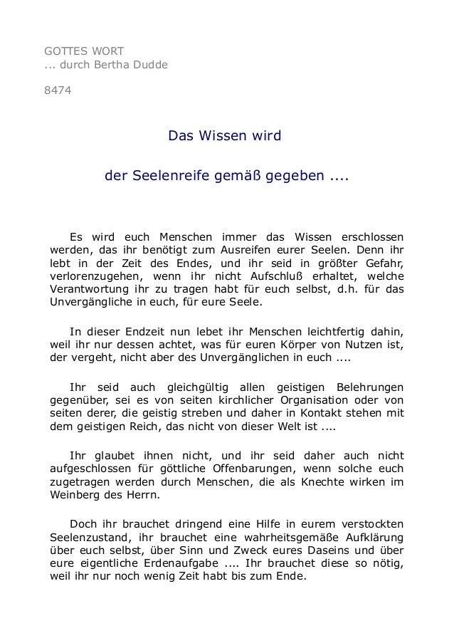 GOTTES WORT ... durch Bertha Dudde 8474 Das Wissen wird der Seelenreife gemäß gegeben .... Es wird euch Menschen immer das...