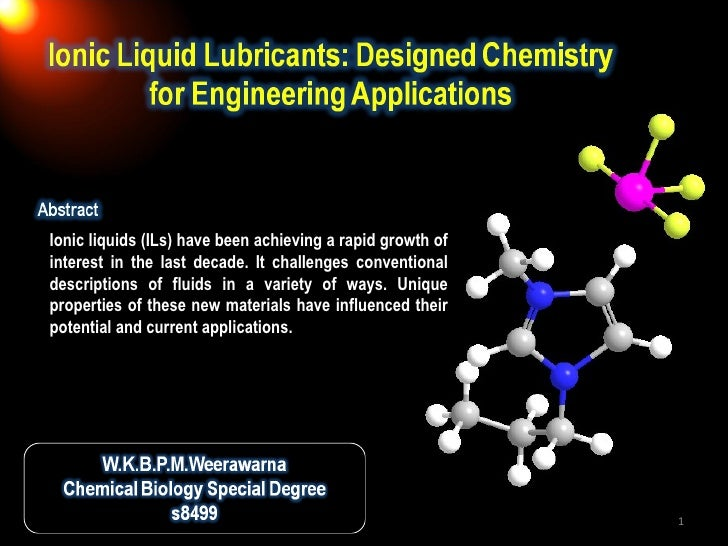 Ionic liquids (ILs) have been achieving a rapid growth of interest in the last decade. It challenges conventional descript...