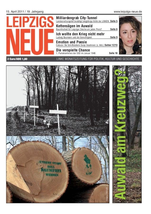15. April 2011 / 19. Jahrgang www.leipzigs-neue.de Milliardengrab City-Tunnel Landesrechungshof bestätigt langjährige Krit...