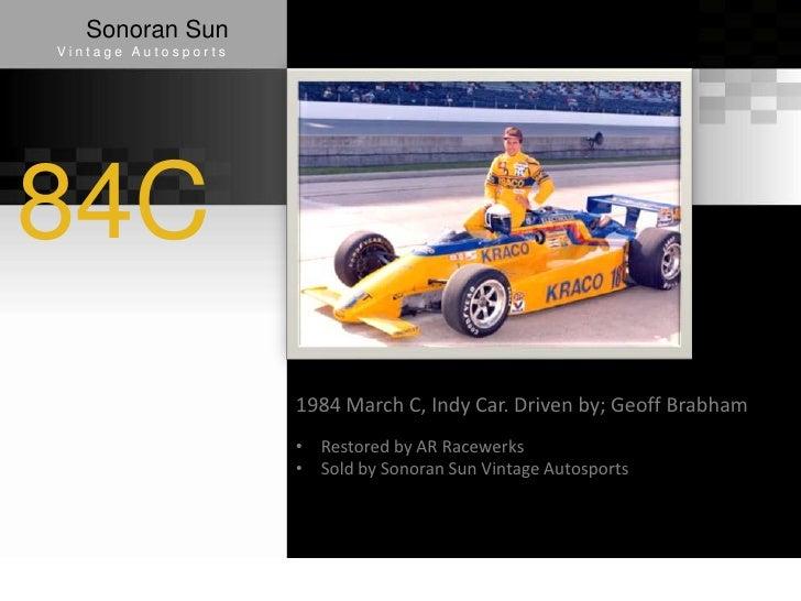 Sonoran SunVintage Autosports84C                     1984 March C, Indy Car. Driven by; Geoff Brabham                     ...