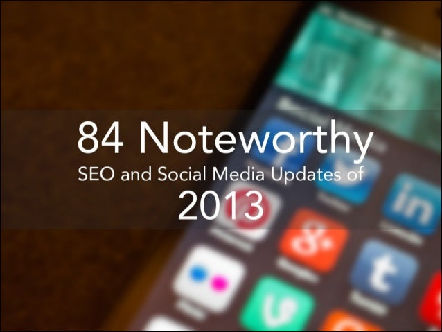 84 Noteworthy SEO and Social Media Updates of 2013