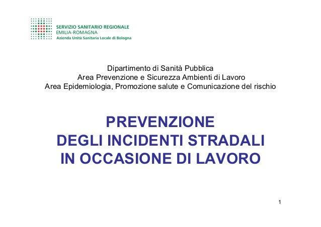 Dipartimento di Sanità Pubblica         Area Prevenzione e Sicurezza Ambienti di LavoroArea Epidemiologia, Promozione salu...