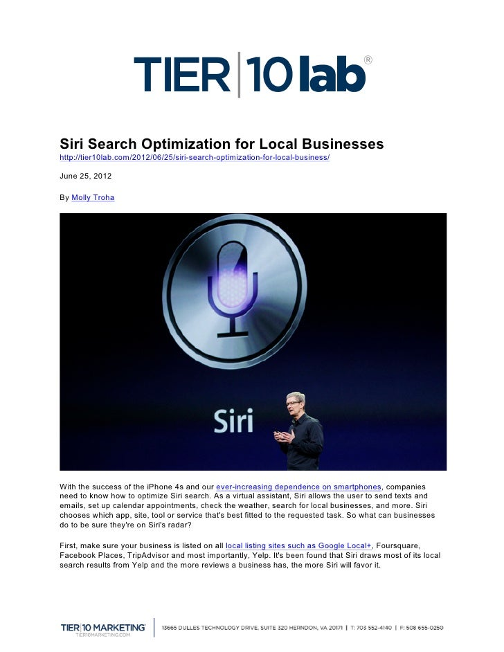 Siri Search Optimization for Local Businesseshttp://tier10lab.com/2012/06/25/siri-search-optimization-for-local-business/J...