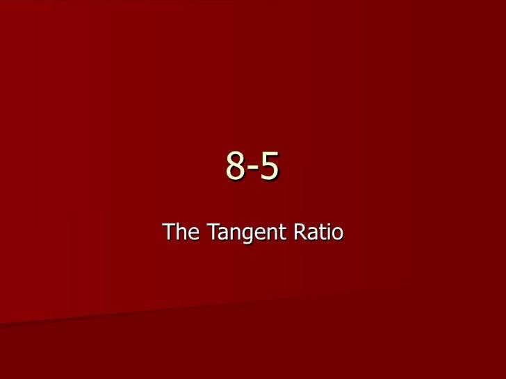 8 5 The Tangent Ratio