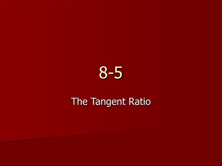 8 5 The Tangent Ratio
