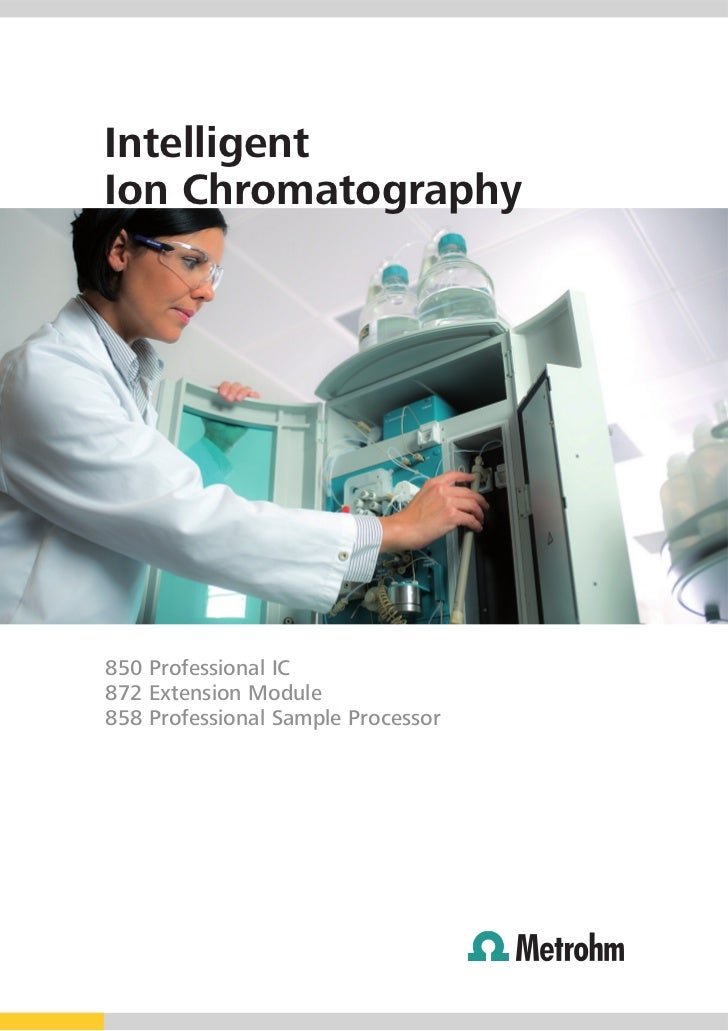 IntelligentIon Chromatography850 Professional IC872 Extension Module858 Professional Sample Processor