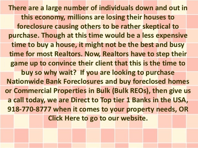 There are a large number of individuals down and out in      this economy, millions are losing their houses to    foreclos...