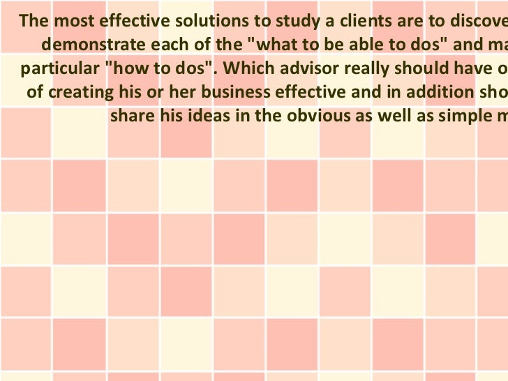 "The most effective solutions to study a clients are to discove   demonstrate each of the ""what to be able to dos"" and mapa..."
