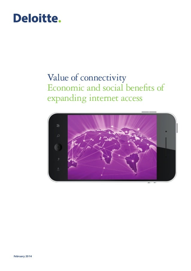 Value of connectivity Economic and social benefits of expanding internet access  February 2014