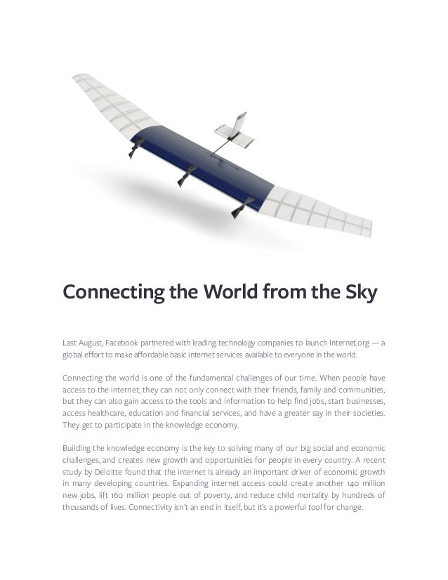 Connecting the World from the Sky Last August, Facebook partnered with leading technology companies to launch Internet.org...