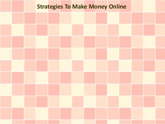 Strategies To Make Money Online