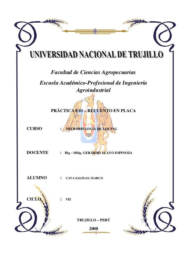 Facultad de Ciencias Agropecuarias  Escuela Académico-Profesional de Ingeniería  Agroindustrial  PRÁCTICA # 01 – RECUENTO ...
