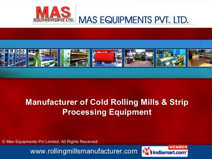 Manufacturer of Cold Rolling Mills & Strip Processing Equipment