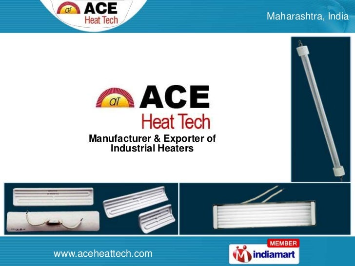 Maharashtra, India<br />Manufacturer & Exporter of Industrial Heaters<br />www.aceheattech.com<br />