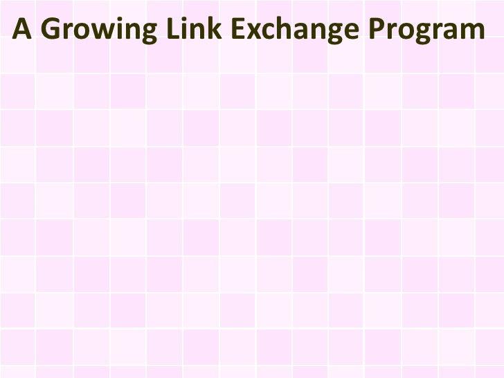 A Growing Link Exchange Program