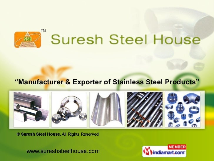 """"""" Manufacturer & Exporter of Stainless Steel Products"""""""