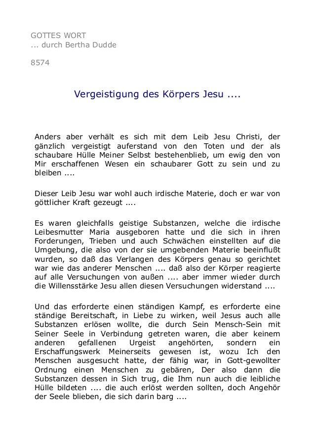 GOTTES WORT ... durch Bertha Dudde 8574 Vergeistigung des Körpers Jesu .... Anders aber verhält es sich mit dem Leib Jesu ...