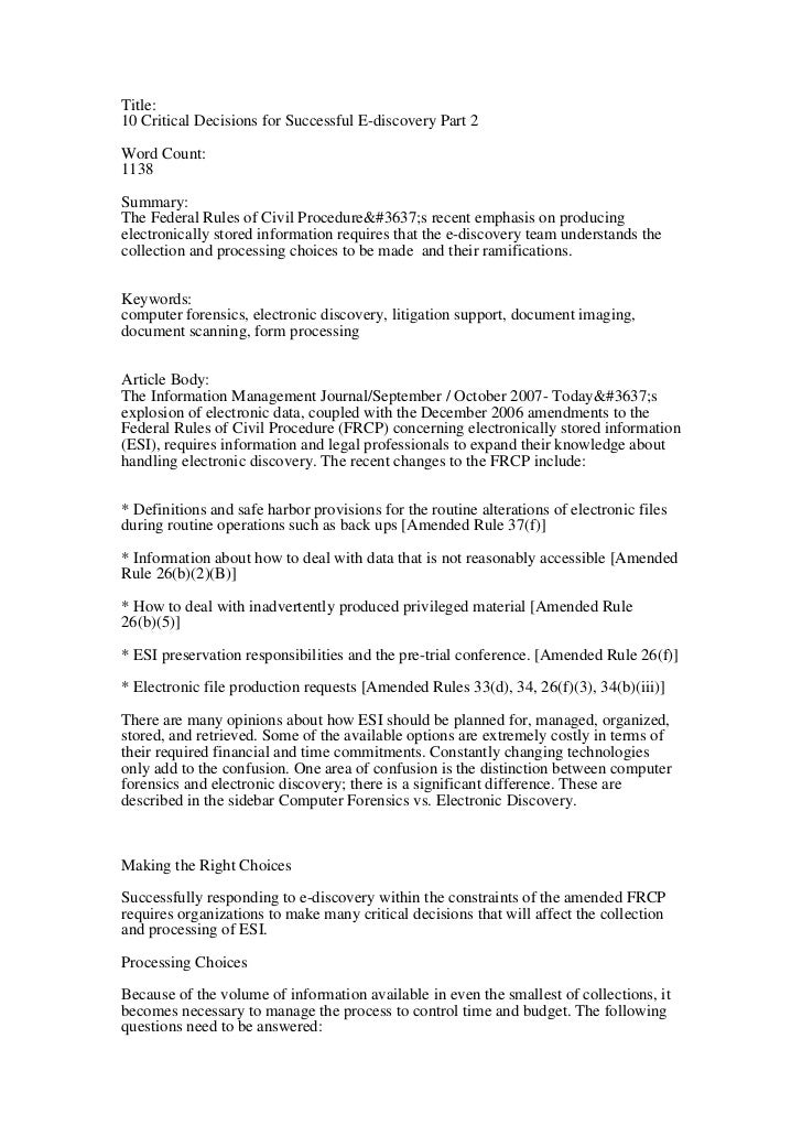 Title:10 Critical Decisions for Successful E-discovery Part 2Word Count:1138Summary:The Federal Rules of Civil Procedureีs...