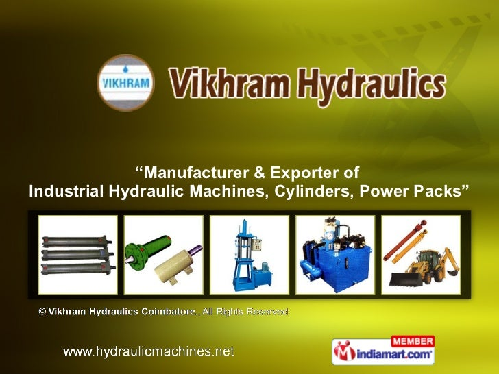 """"""" Manufacturer & Exporter of  Industrial Hydraulic Machines, Cylinders, Power Packs"""""""