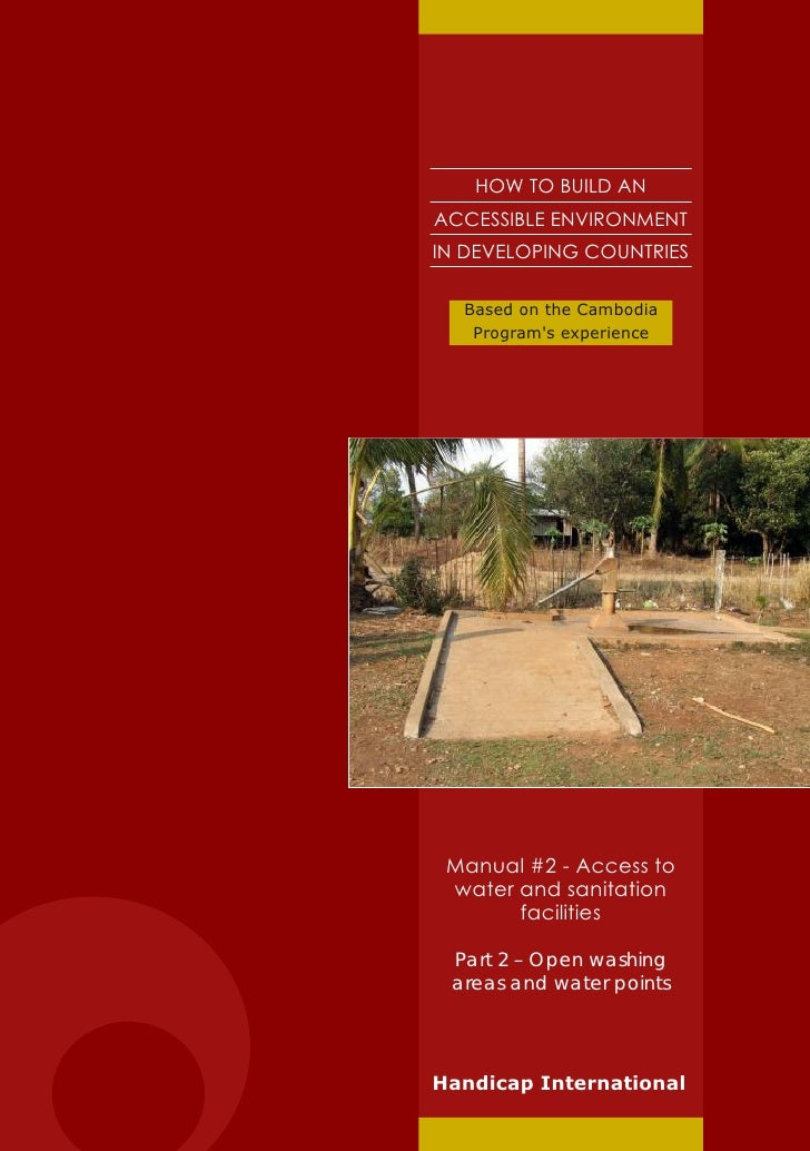 HI 85 a -How to Build an Accessible Environment in Developing Countries : Manual #2 – Access to Water and Sanitation Facilities Part 2 – Open Washing Areas and Water Points (English)