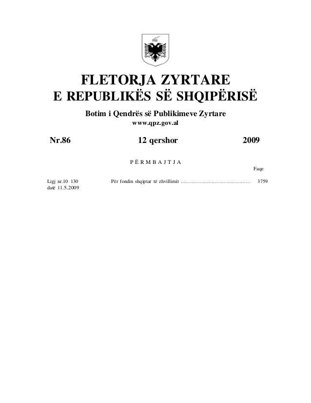 FLETORJA ZYRTARE E REPUBLIKËS SË SHQIPËRISË Botim i Qendrës së Publikimeve Zyrtare www.qpz.gov.al  Nr.86  12 qershor  2009...