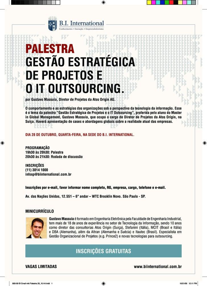palestra               GESTÃO ESTRATÉGICA               DE PROJETOS E               O IT OUTSOURCING.               por Gu...